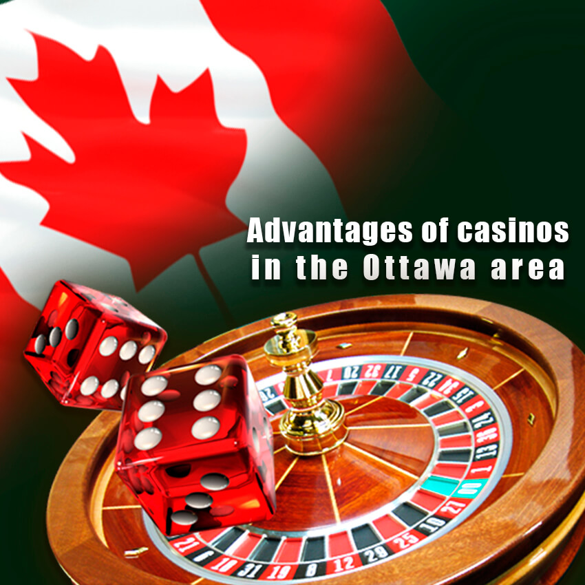 Advantages of casinos in the Ottawa area
