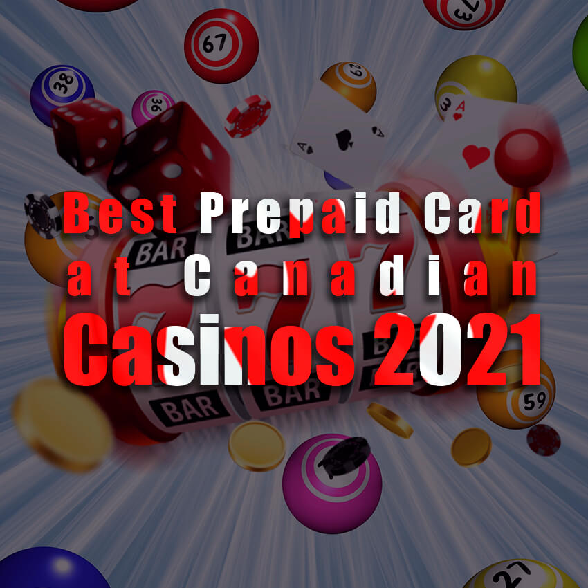 Best Prepaid Card at Canadian Casinos 2021