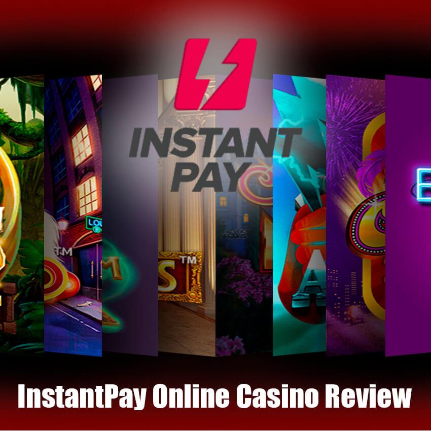 InstantPay Online Casino Review